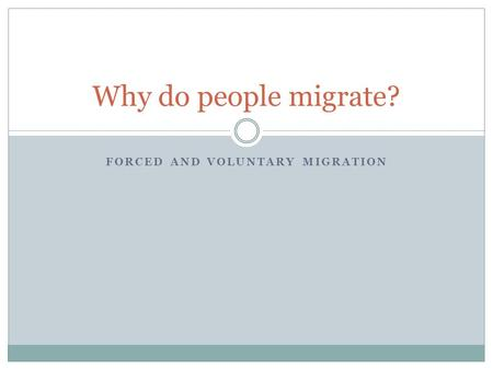 Forced and Voluntary Migration