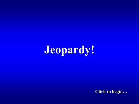 Jeopardy! Click to begin… World War 1- 1920's Post World War 1 leading up to… Great Depression World War 2 All Mixed Up 100 200 300 400 500.