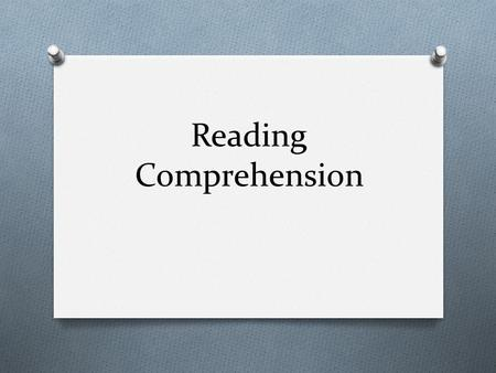 Reading Comprehension. Today Learning Goal(s): o Improve reading comprehension and team work skills Learning Expectations: o Read texts with purpose o.