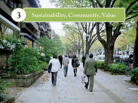 Sustainability, Community, Value 3. Criteria Transportation Development Walkability Resource Management Waste Management 41.