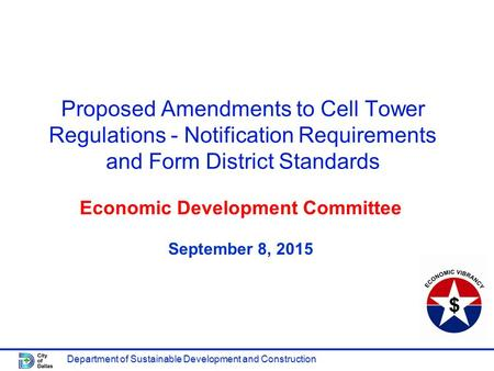 Department of Sustainable Development and Construction Proposed Amendments to Cell Tower Regulations - Notification Requirements and Form District Standards.