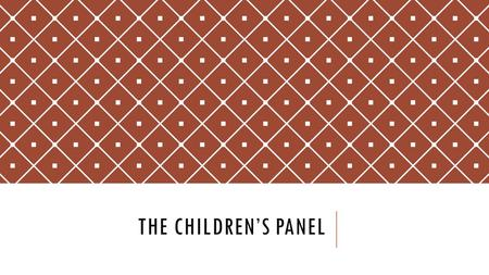 THE CHILDREN'S PANEL. BACKGROUND Scotland's Children's Hearings System was introduced by the Social Work (Scotland) Act 1968 and is now governed by the.