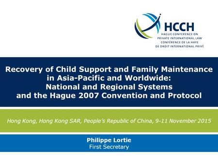 Recovery of Child Support and Family Maintenance in Asia-Pacific and Worldwide: National and Regional Systems and the Hague 2007 Convention and Protocol.