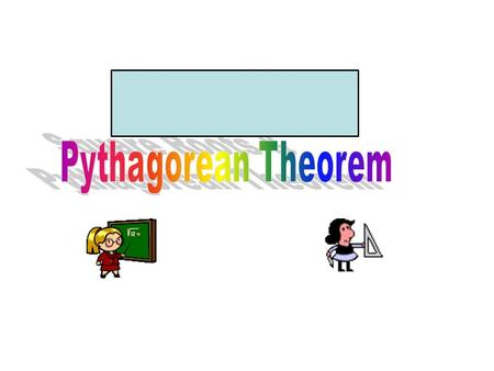 2 The Pythagorean Theorem describes the relationship between the length of the hypotenuse c and the lengths of the legs a & b of a right triangle. a2a2.