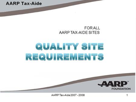 AARP Tax-Aide 2007 - 20081 FOR ALL AARP TAX-AIDE SITES.