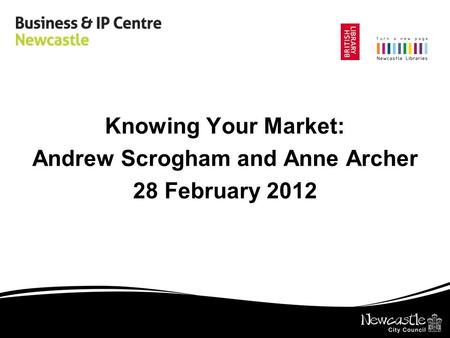 Knowing Your Market: Andrew Scrogham and Anne Archer 28 February 2012.