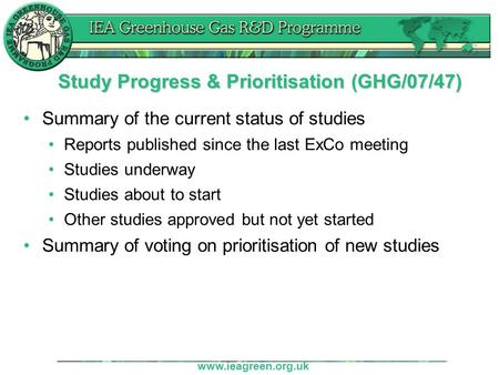Www.ieagreen.org.uk Summary of the current status of studies Reports published since the last ExCo meeting Studies underway Studies about to start Other.