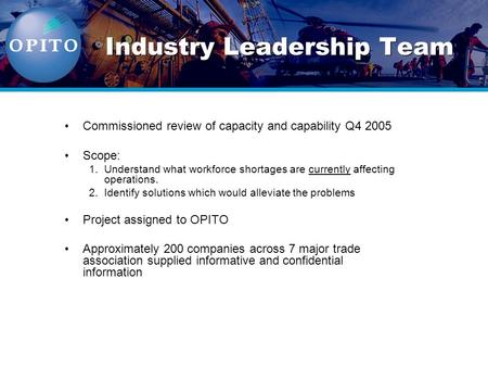 Commissioned review of capacity and capability Q4 2005 Scope: 1.Understand what workforce shortages are currently affecting operations. 2.Identify solutions.