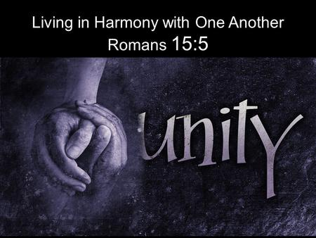Living in Harmony with One Another