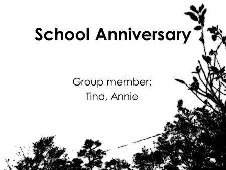 School Anniversary Group member: Tina, Annie. On the school Anniversary, something crazy we did was that Tina Chin, Tina Wen, Ann and I attended a running.
