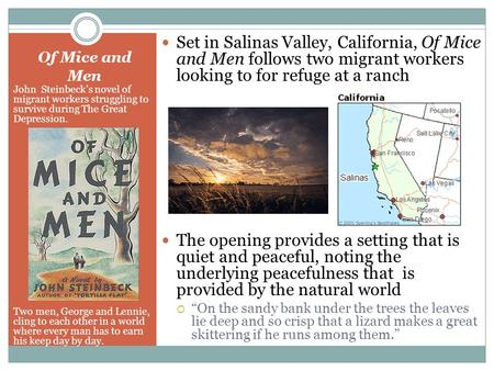 Of Mice and Men John Steinbeck's novel of migrant workers struggling to survive during The Great Depression. Two men, George and Lennie, cling to each.