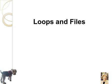 Loops and Files. 5.1 The Increment and Decrement Operators.