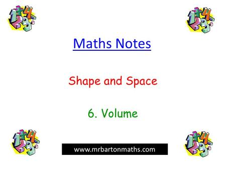 Maths Notes Shape and Space 6. Volume www.mrbartonmaths.com.