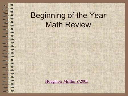 Beginning of the Year Math Review Houghton Mifflin ©2005.