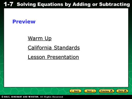 Evaluating Algebraic Expressions 1-7 Solving Equations by Adding or Subtracting Warm Up Warm Up California Standards California Standards Lesson Presentation.