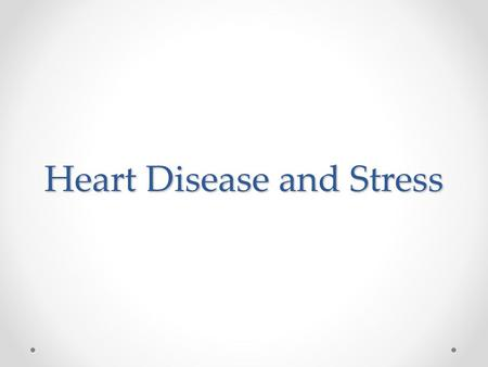 Heart Disease and Stress. Heart Disease The leading killer of Americans A major cause of disability Different forms of heart disease Some are born with.