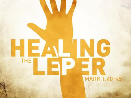 "Jesus Heals The Leper. Learning From The Leper's Faith A Bold Faith: He ""came to Jesus"" A Dependant Faith: ""beseeching Him"" A Humble Faith: ""falling on."