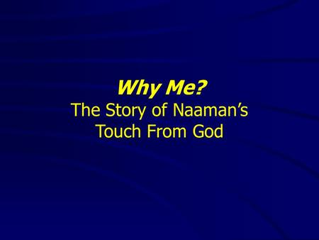 The Story of Naaman's Touch From God