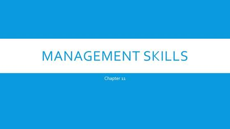 MANAGEMENT SKILLS Chapter 11. OBJECTIVES  Explain how horizontally organized companies differ from vertically organized companies  Name the 3 levels.