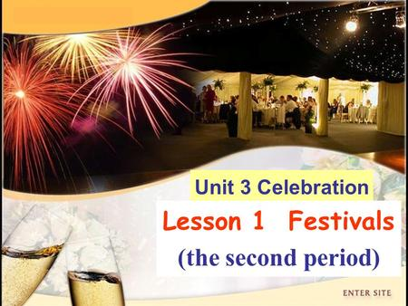 Unit 3 Celebration Lesson 1 Festivals (the second period)