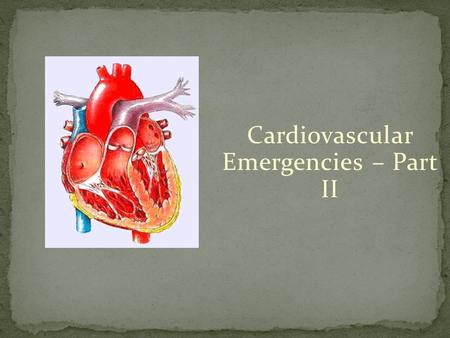 Cardiovascular Emergencies – Part II. Uncommon but lethal! Tear in the intimal layer of the aorta that results in a false lumen that is usually anterograde.