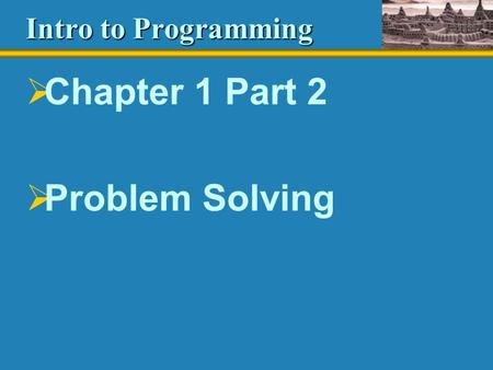 Intro to Programming  Chapter 1 Part 2  Problem Solving.