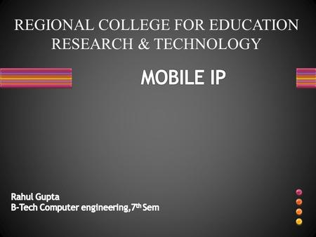 REGIONAL COLLEGE FOR EDUCATION RESEARCH & TECHNOLOGY.