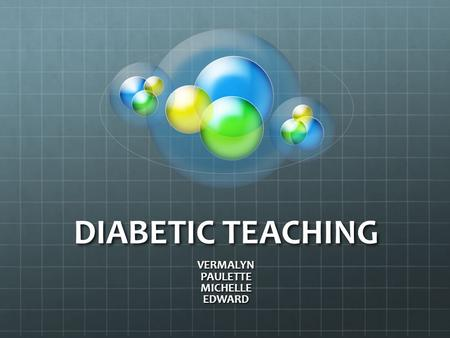 DIABETIC TEACHING VERMALYNPAULETTEMICHELLEEDWARD.