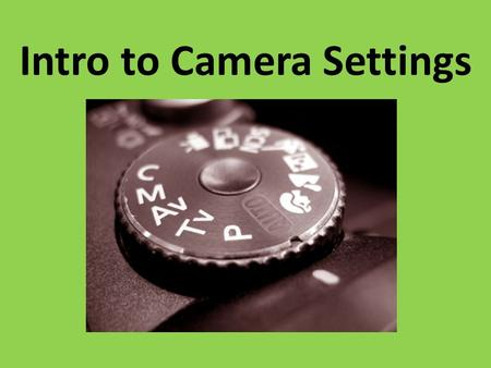 Intro to Camera Settings. These are the three main ingredients to expose a photograph: ISO sensitivity, shutter speed and lens aperture.