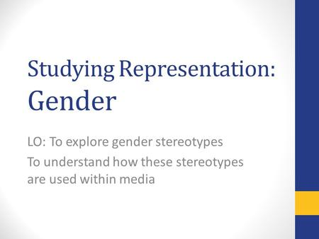 Studying Representation: Gender