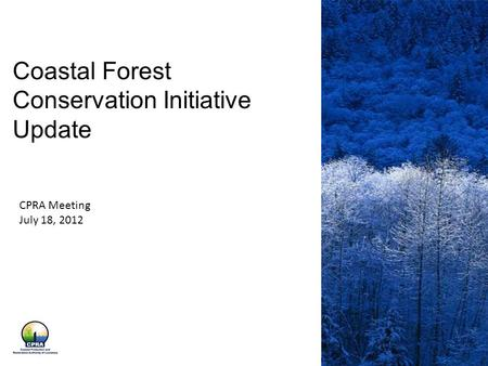 Coastal Forest Conservation Initiative Update CPRA Meeting July 18, 2012.