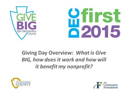 Giving Day Overview: What is Give BIG, how does it work and how will it benefit my nonprofit?