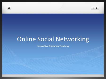 Online Social Networking Innovative Grammar Teaching.