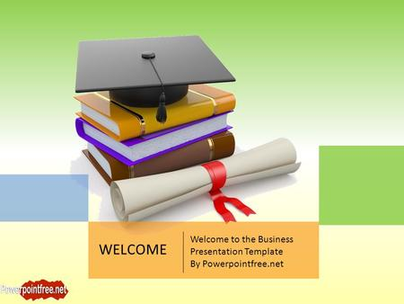 WELCOME Welcome to the Business Presentation Template By Powerpointfree.net.