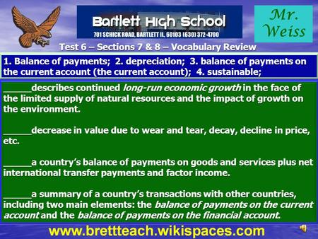 Mr. Weiss Test 6 – Sections 7 & 8 – Vocabulary Review 1. Balance of payments; 2. depreciation; 3. balance of payments on the current account (the current.