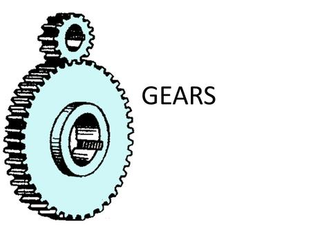 GEARS. DEFINITION OF GEARS Gears are toothed members which transmit power / motion between two shafts by meshing without any slip. Hence, gear drives.