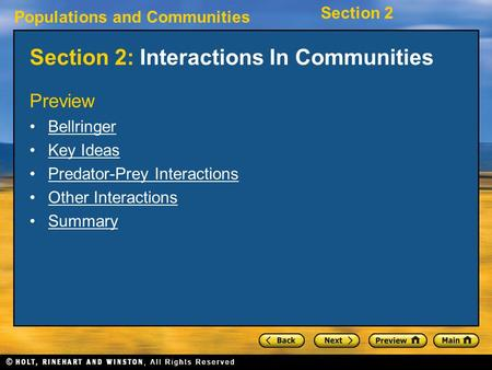 Populations and Communities Section 2 Section 2: Interactions In Communities Preview Bellringer Key Ideas Predator-Prey Interactions Other Interactions.