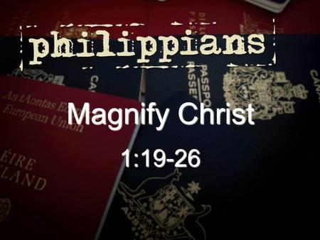 Magnify Christ 1:19-26. Questions… Are any of us struggling with a decision? Do you feel like you're in a dilemma? Why do we suffer and experience trials?