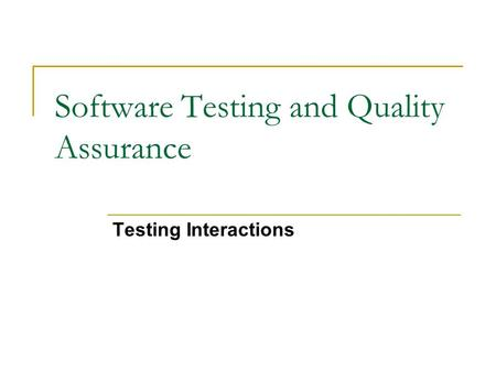 Software Testing and Quality Assurance Testing Interactions.
