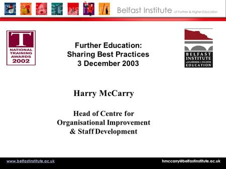 Further Education: Sharing Best Practices 3 December 2003 Harry McCarry.