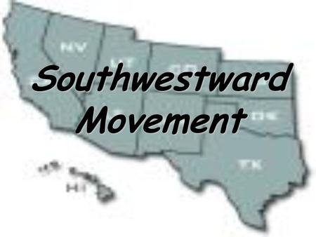 Southwestward Movement. Problems in the SW Mexico owned all of the land in the Southwest Mexico would not be easily defeated like the Native Americans.