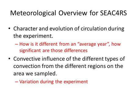 "Meteorological Overview for SEAC4RS Character and evolution of circulation during the experiment. – How is it different from an ""average year"", how significant."