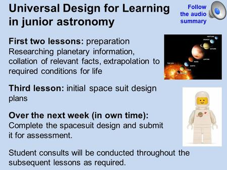 Universal Design for Learning in junior astronomy First two lessons: preparation Researching planetary information, collation of relevant facts, extrapolation.