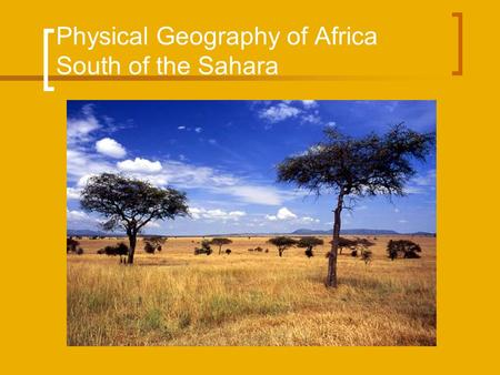 Physical Geography of Africa South of the Sahara.