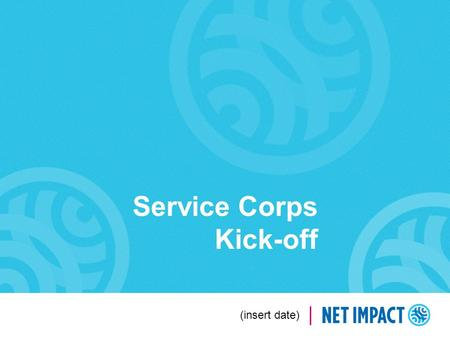 Service Corps Kick-off (insert date). 2 Agenda Introductions Program Overview Nonprofits and Projects Scope-setting Project Management Next Steps Questions.