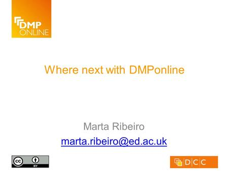 Where next with DMPonline Marta Ribeiro