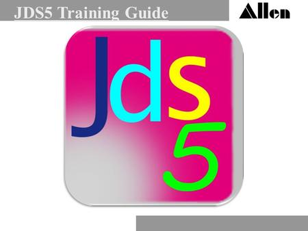 JDS5 Training Guide. On Start Up you will see this screen click the OK button Click OK.