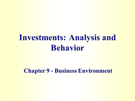 Investments: Analysis and Behavior Chapter 9 - Business Environment.