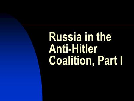Russia in the Anti-Hitler Coalition, Part I. War of the Century, BBC documentary  SVo-2jfeoMM&feature=related