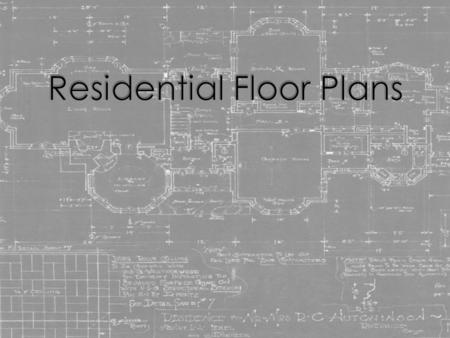 Chapter 5 – Understanding Residential Building Plans.